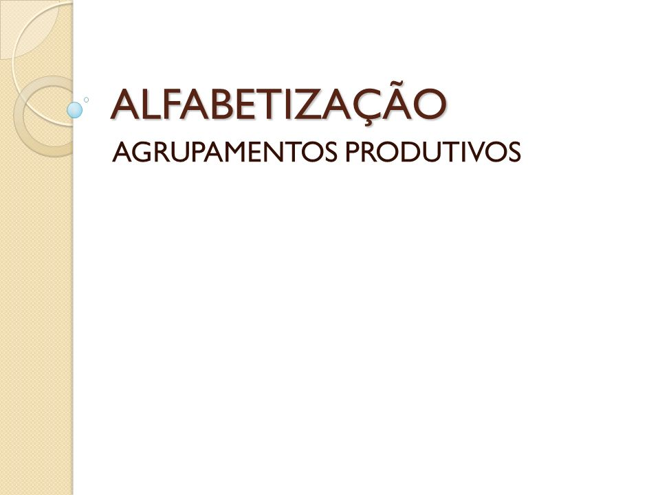 ALFABETIZAÇÃO AGRUPAMENTOS PRODUTIVOS