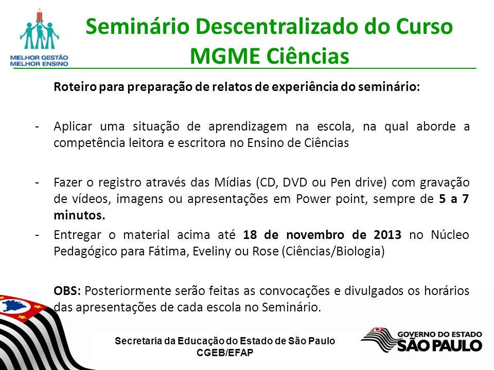 Secretaria da Educação do Estado de São Paulo CGEB/EFAP Seminário Descentralizado do Curso MGME Ciências Roteiro para preparação de relatos de experiê