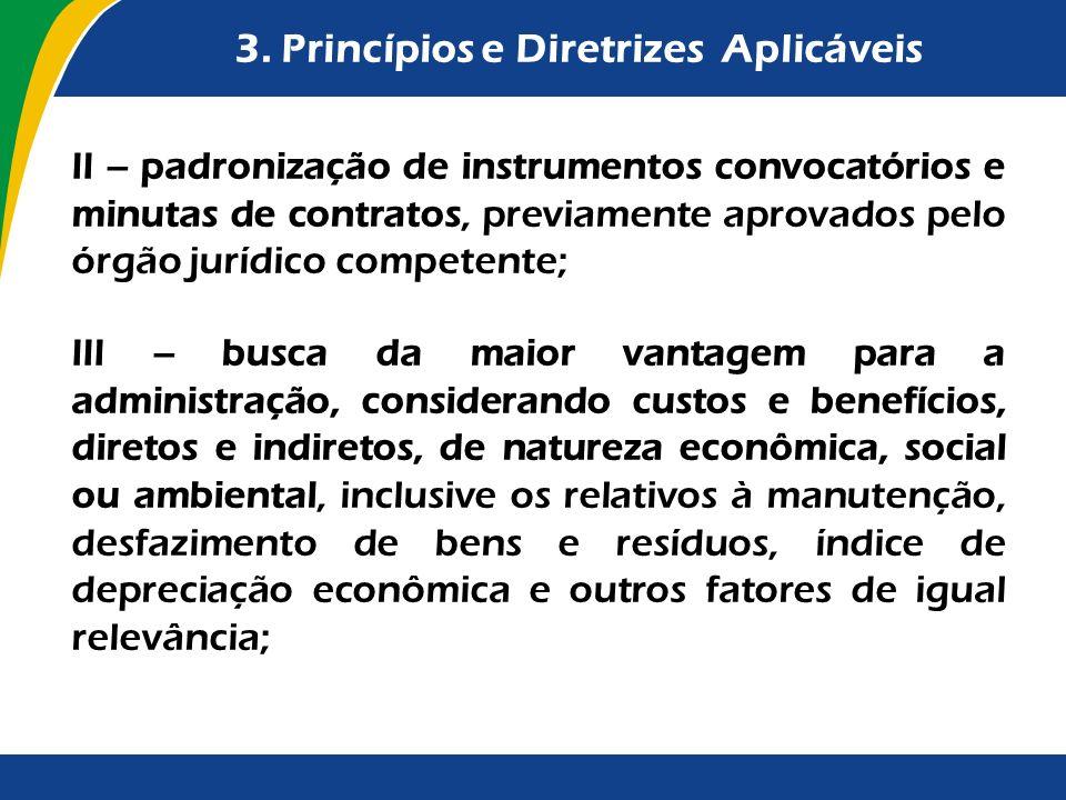 3. Princípios e Diretrizes Aplicáveis II – padronização de instrumentos convocatórios e minutas de contratos, previamente aprovados pelo órgão jurídic