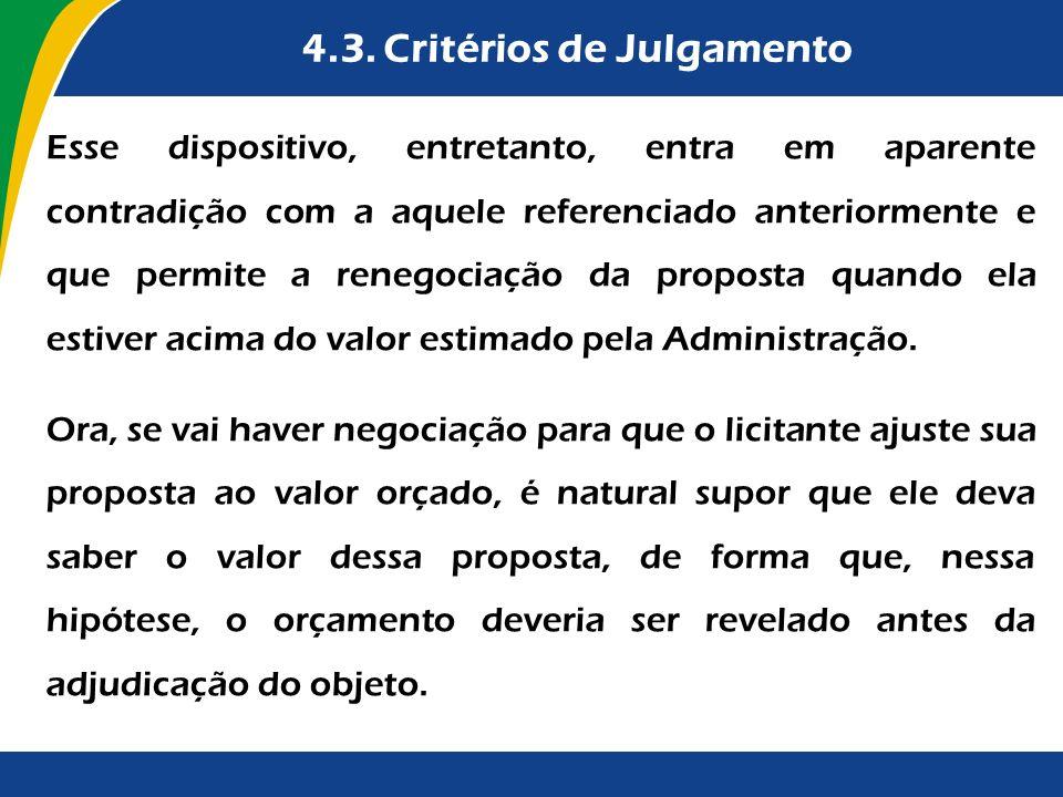 4.3. Critérios de Julgamento Esse dispositivo, entretanto, entra em aparente contradição com a aquele referenciado anteriormente e que permite a reneg