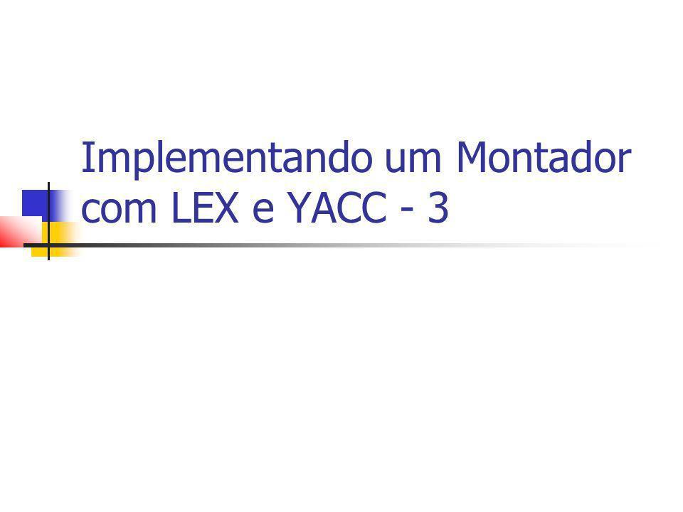 Implementando um Montador com LEX e YACC - 3