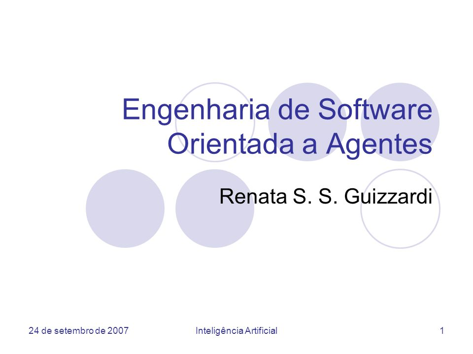 24 de setembro de 2007Inteligência Artificial12 Agentes x Objetos (2/2) OA é uma evolução da OO.