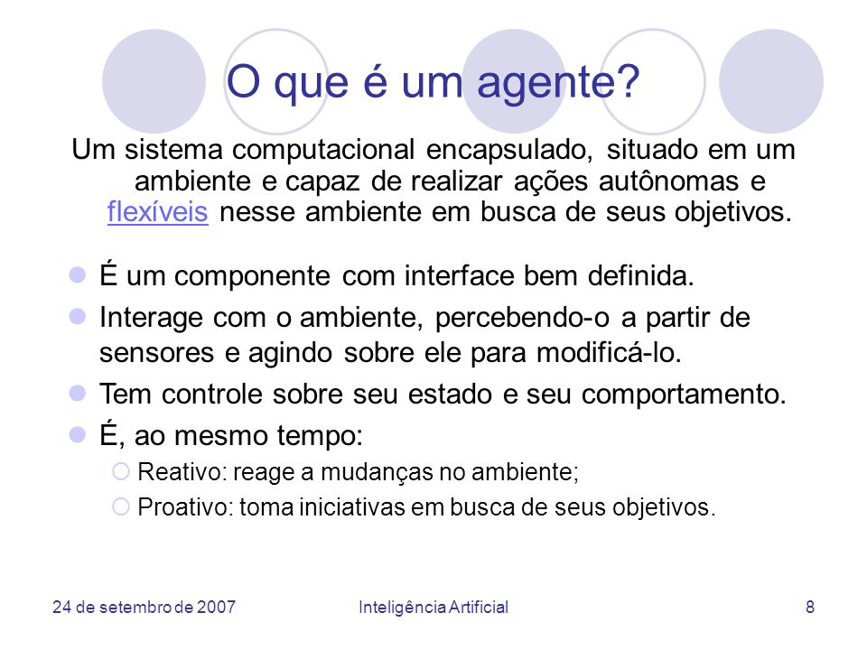 24 de setembro de 2007Inteligência Artificial49 MAS-CommonKADS - Análise Modelo de Agentes: descreve as características principais dos agentes incluindo capacidades cognitivas, habilidades(sensores/efetuadores), serviços, objetivos Modelo de Tarefas: descreve as tarefas e sua decomposição