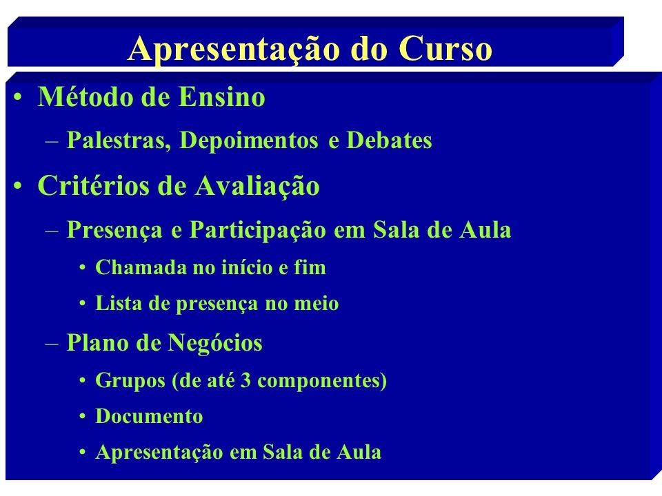 Apresentação do Curso Método de Ensino –Palestras, Depoimentos e Debates Critérios de Avaliação –Presença e Participação em Sala de Aula Chamada no in