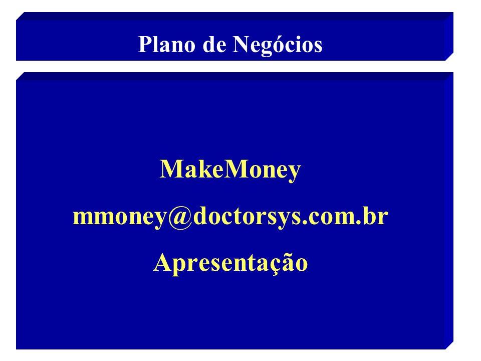 58 Plano de Negócios MakeMoney mmoney@doctorsys.com.br Apresentação