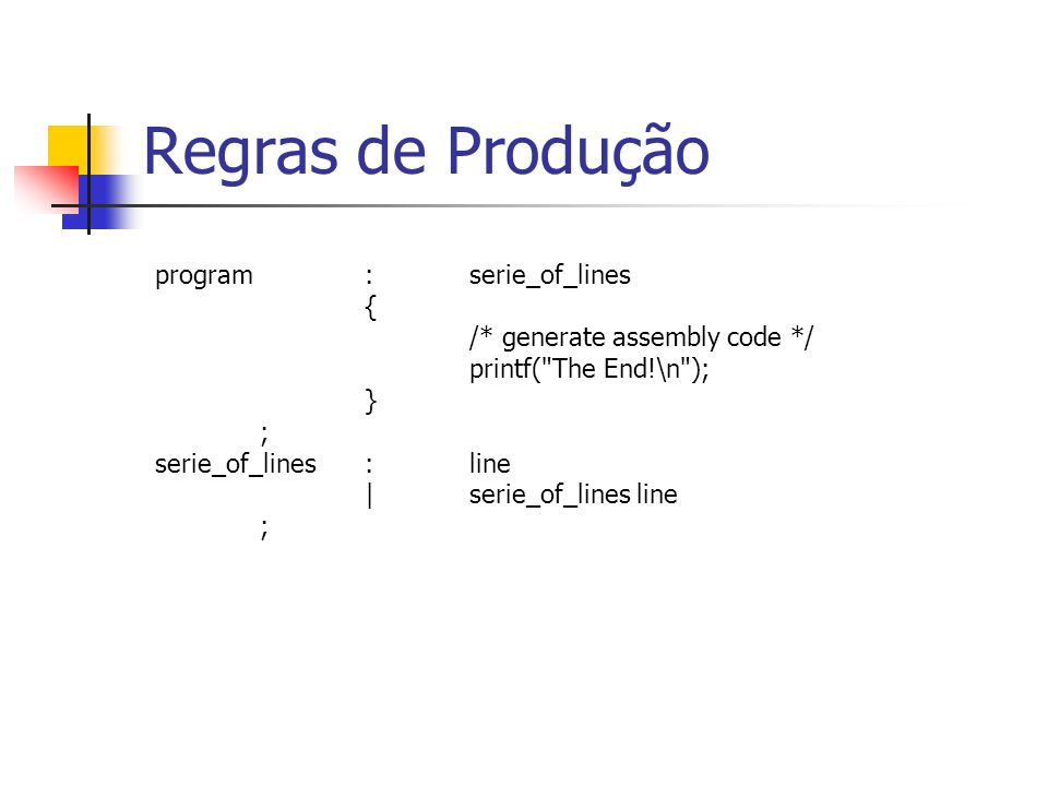 program :serie_of_lines { /* generate assembly code */ printf(