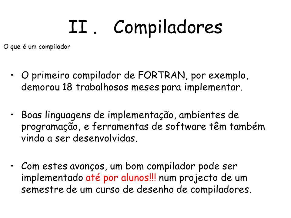 Os compiladores são por vezes classificados como uni-passo, multi-passo, optimizador, ou corrector de erros, dependendo da forma como foram construído