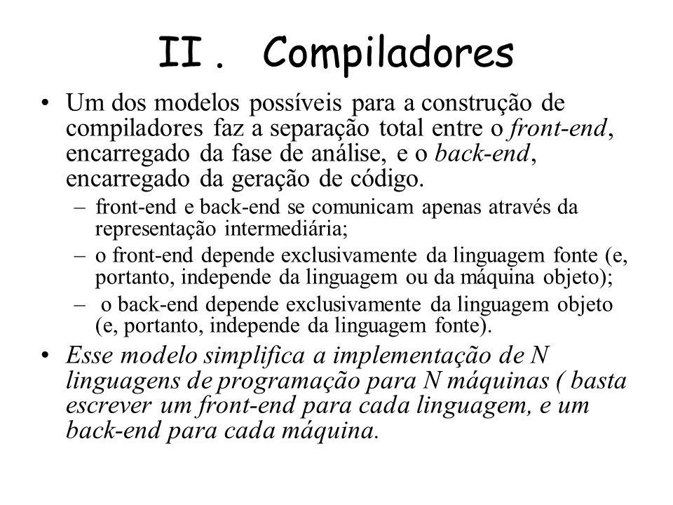 II. Compiladores características da representação intermediária as estruturas de dados empregadas devem garantir acesso eficiente a todas as informaçõ