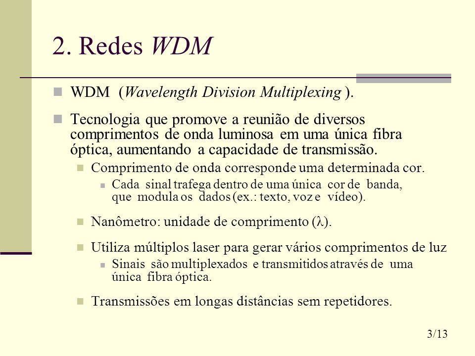 2.Redes WDM WDM (Wavelength Division Multiplexing ).