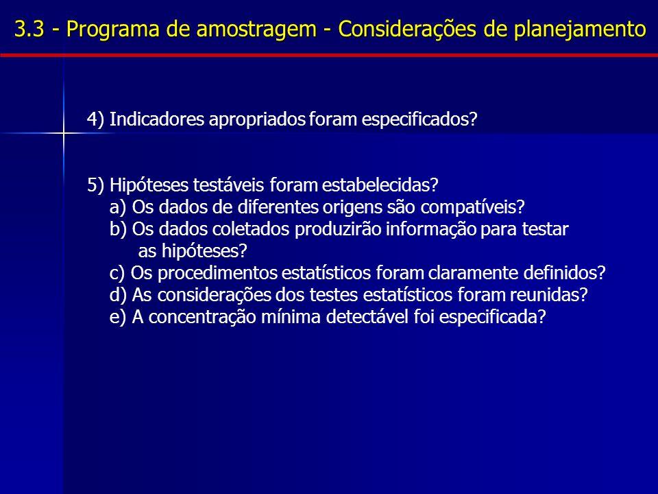 3.3 - Programa de amostragem - Considerações de planejamento 4) Indicadores apropriados foram especificados.