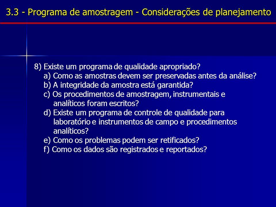 3.3 - Programa de amostragem - Considerações de planejamento 8) Existe um programa de qualidade apropriado.