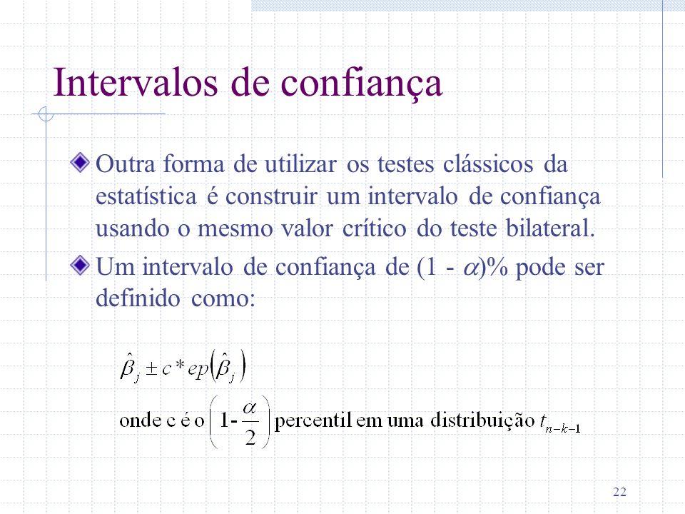 22 Intervalos de confiança Outra forma de utilizar os testes clássicos da estatística é construir um intervalo de confiança usando o mesmo valor críti