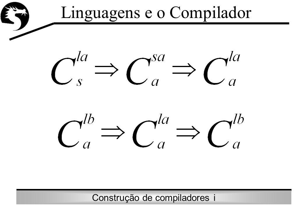 Construção de compiladores i Linguagens e o Compilador