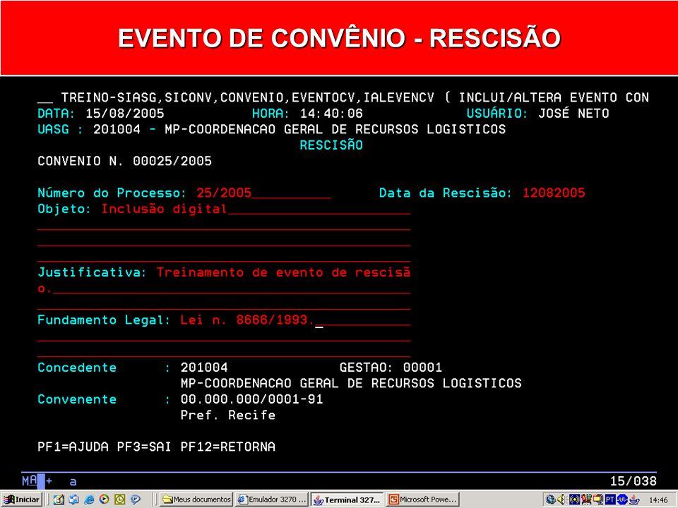 EVENTO DE CONVÊNIO - RESCISÃO Rescindi-se convênio, publicado e enviado para o SIAFI