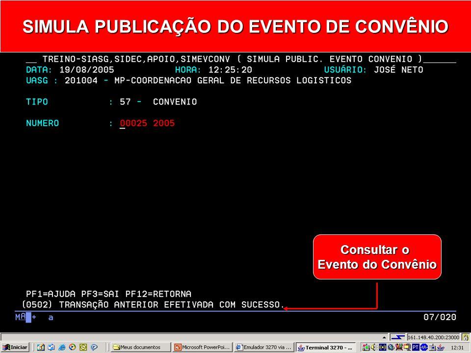 SIMULA PUBLICAÇÃO DO EVENTO DE CONVÊNIO FUNCIONALIDADE DISPONÍVEL APENAS NO AMBIENTE DE TREINAMENTO