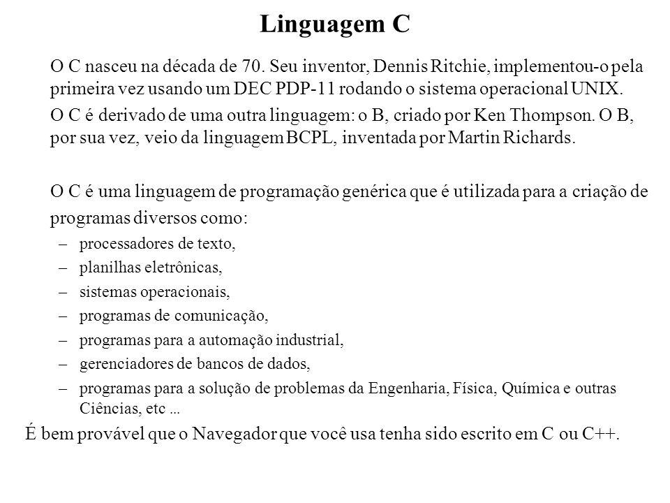 Linguagem C O C nasceu na década de 70. Seu inventor, Dennis Ritchie, implementou-o pela primeira vez usando um DEC PDP-11 rodando o sistema operacion