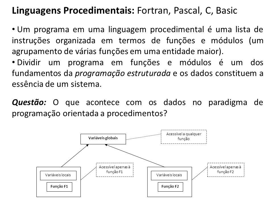 Linguagens Procedimentais: Fortran, Pascal, C, Basic Um programa em uma linguagem procedimental é uma lista de instruções organizada em termos de funç