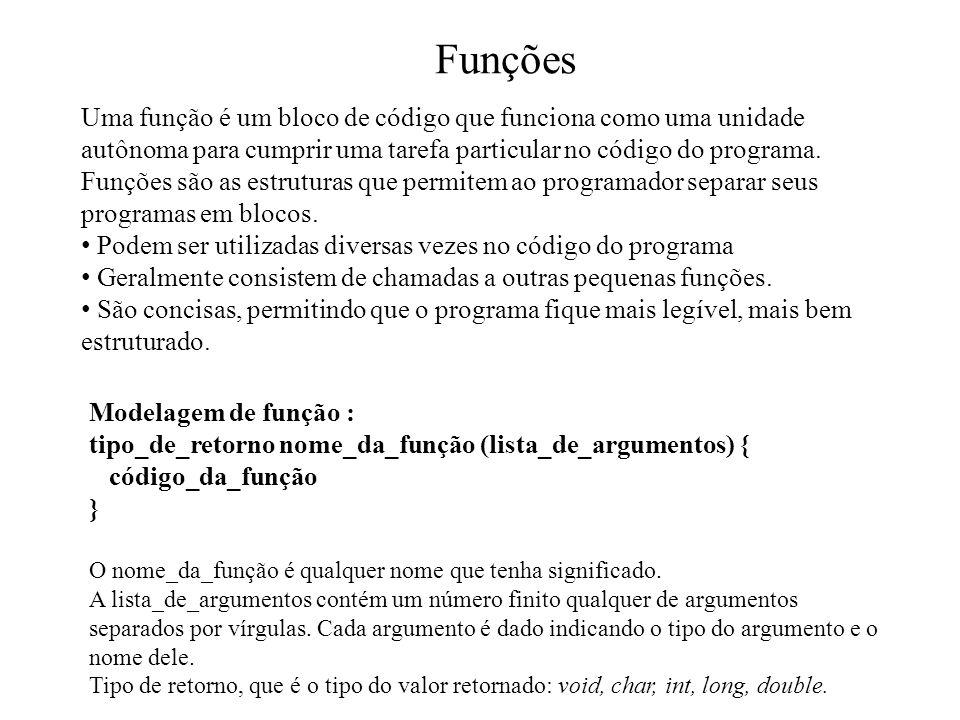 Funções O comando return Para retornar um valor de uma função utiliza-se o comando return.