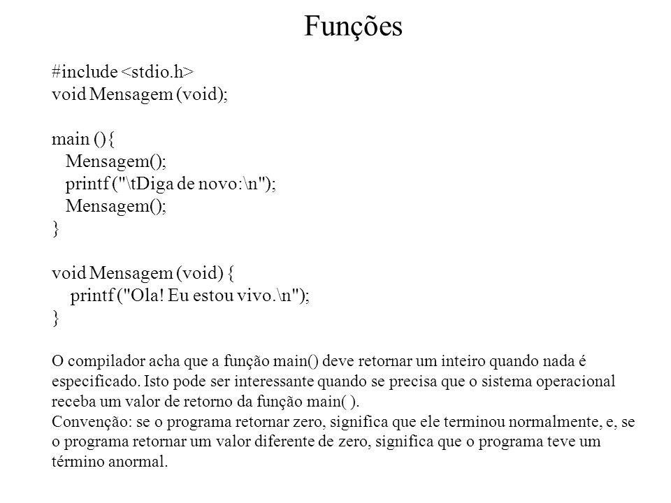 Funções Funções em arquivo cabeçalho.Não possuem os códigos completos das funções.