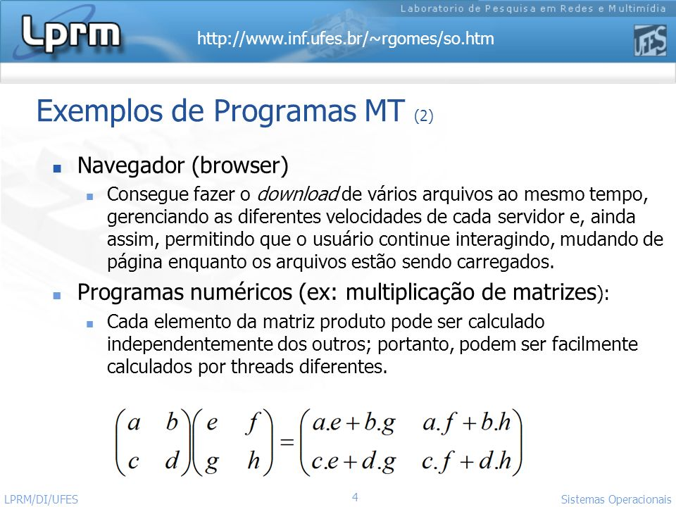 http://www.inf.ufes.br/~rgomes/so.htm 55 Sistemas Operacionais LPRM/DI/UFES Exemplo: pthread_join() (2) #include void* function(void* arg) { printf( This is thread %d\n , pthread_self() ); sleep(5); return (void *)99; } int main(void) { pthread_t t2; void *result; pthread_attr_init( &attr ); pthread_create( &t2, &attr, function, NULL ); pthread_join(t2,&result); printf( Thread t2 returned %d\n , result); return 0; }