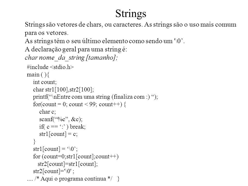 Strings Strings são vetores de chars, ou caracteres.