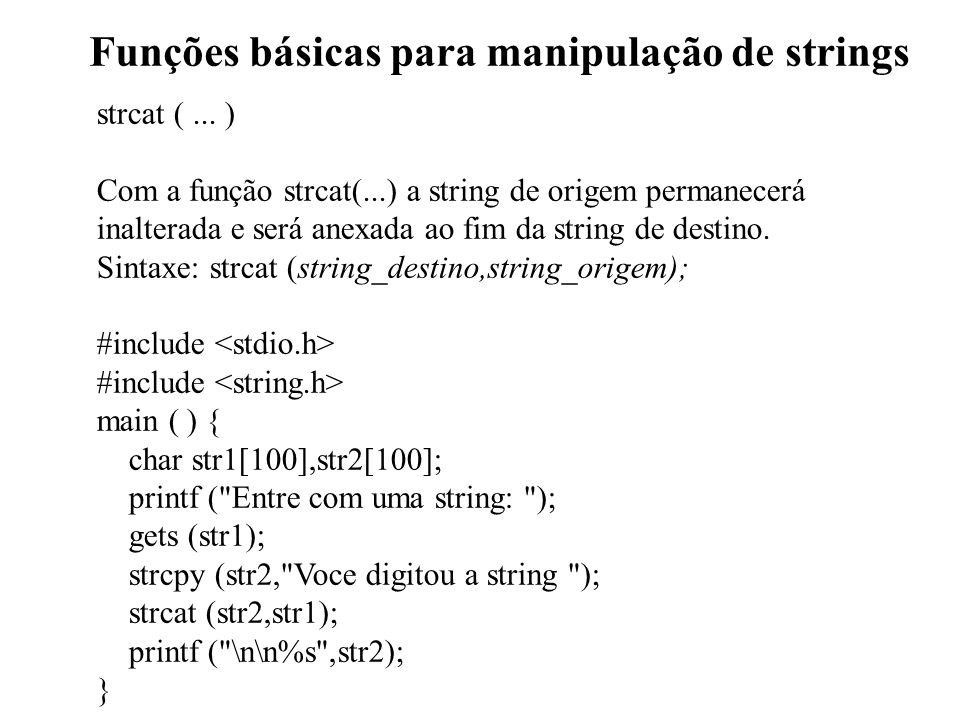 Funções básicas para manipulação de strings strcat (...