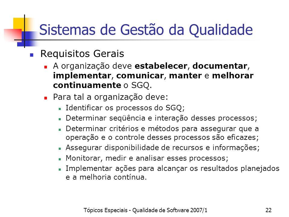 Tópicos Especiais - Qualidade de Software 2007/122 Sistemas de Gestão da Qualidade Requisitos Gerais A organização deve estabelecer, documentar, imple