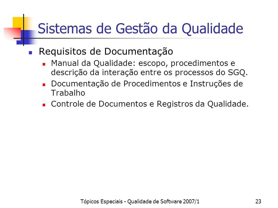 Tópicos Especiais - Qualidade de Software 2007/123 Sistemas de Gestão da Qualidade Requisitos de Documentação Manual da Qualidade: escopo, procediment