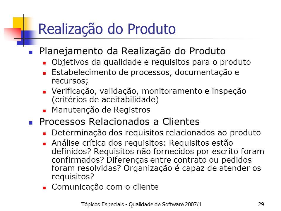 Tópicos Especiais - Qualidade de Software 2007/129 Realização do Produto Planejamento da Realização do Produto Objetivos da qualidade e requisitos par