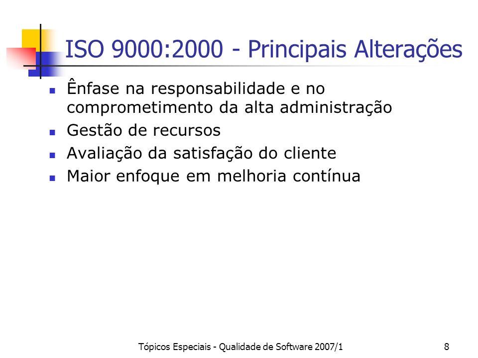 Tópicos Especiais - Qualidade de Software 2007/18 ISO 9000:2000 - Principais Alterações Ênfase na responsabilidade e no comprometimento da alta admini