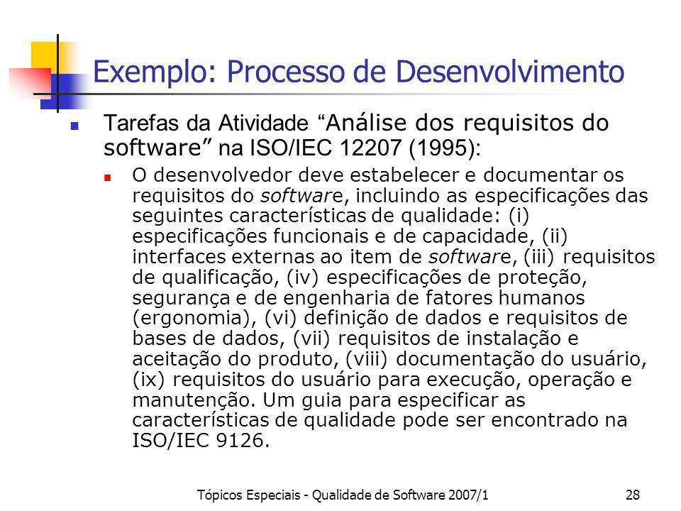 Tópicos Especiais - Qualidade de Software 2007/128 Exemplo: Processo de Desenvolvimento Tarefas da Atividade Análise dos requisitos do software na ISO