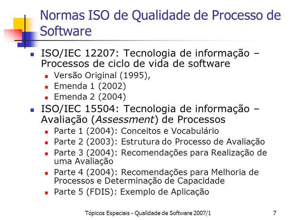Tópicos Especiais - Qualidade de Software 2007/17 Normas ISO de Qualidade de Processo de Software ISO/IEC 12207: Tecnologia de informação – Processos