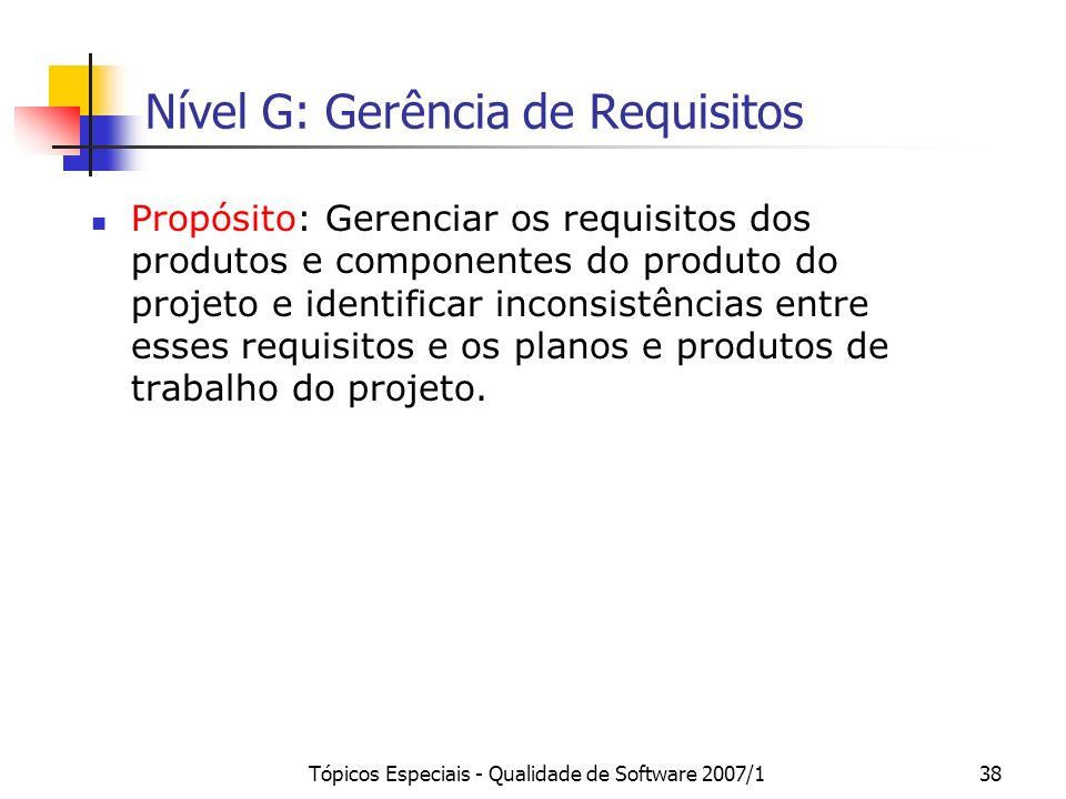 Tópicos Especiais - Qualidade de Software 2007/137 Nível G: Gerência de Projetos Resultados Esperados: 9.Os recursos humanos para o projeto são planej