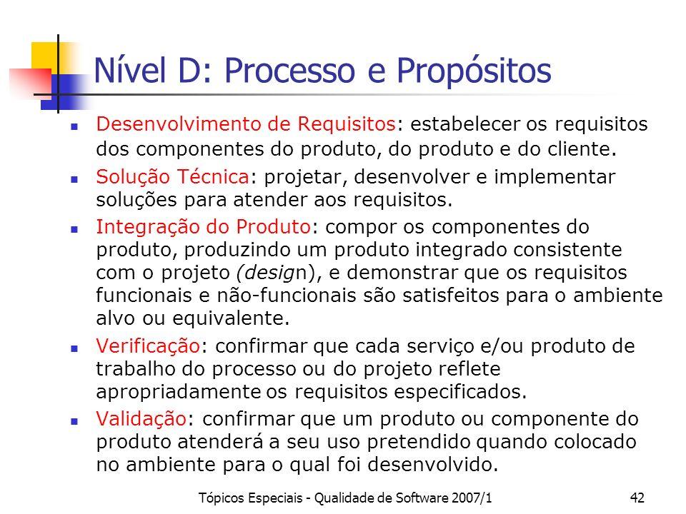 Tópicos Especiais - Qualidade de Software 2007/141 Nível E: Processo e Propósitos Adaptação do Processo para Gerência do Projeto: estabelecer e gerenc