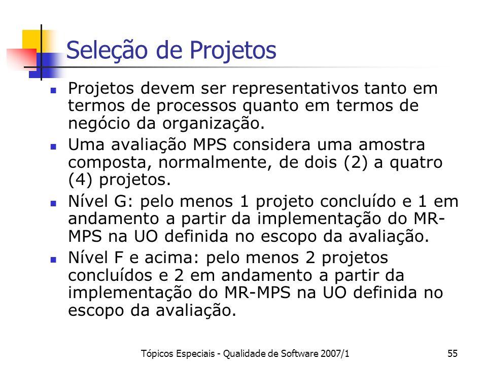 Tópicos Especiais - Qualidade de Software 2007/154 Estimativa de Tempo e Equipe de Avaliação NívelDuraçãoEquipe de Avaliação A5 diasAv. Líder (1), Av.