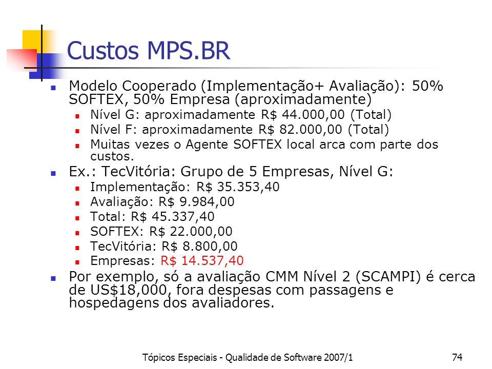 Tópicos Especiais - Qualidade de Software 2007/173 Diferenciais do MPS.BR 7 níveis de maturidade, o que possibilita uma implantação mais gradual e uma