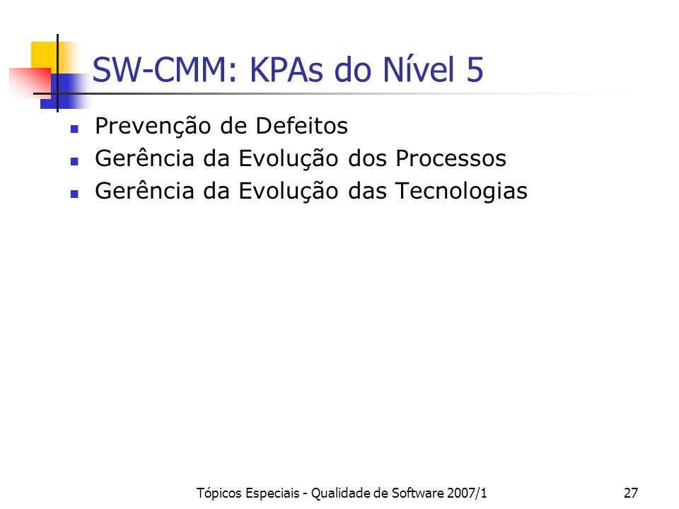 Tópicos Especiais - Qualidade de Software 2007/127 SW-CMM: KPAs do Nível 5 Prevenção de Defeitos Gerência da Evolução dos Processos Gerência da Evoluç