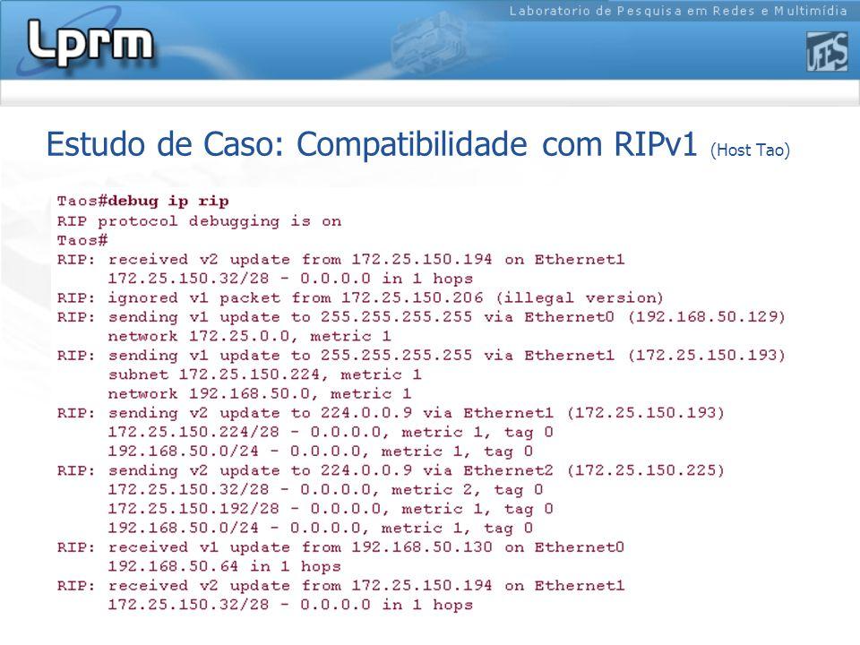 Estudo de Caso: Compatibilidade com RIPv1 (Host Tao)