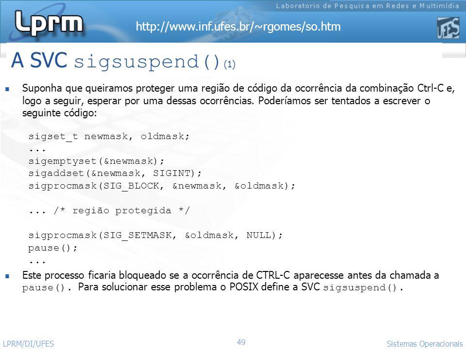 http://www.inf.ufes.br/~rgomes/so.htm 49 Sistemas Operacionais LPRM/DI/UFES Suponha que queiramos proteger uma região de código da ocorrência da combi