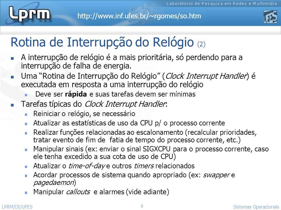 http://www.inf.ufes.br/~rgomes/so.htm Sistemas Operacionais LPRM/DI/UFES 37 Escalonamento no SVR4 (3)