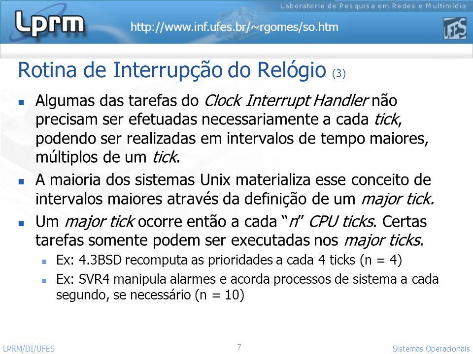 http://www.inf.ufes.br/~rgomes/so.htm Sistemas Operacionais LPRM/DI/UFES 28 Implementação do escalonador (2)