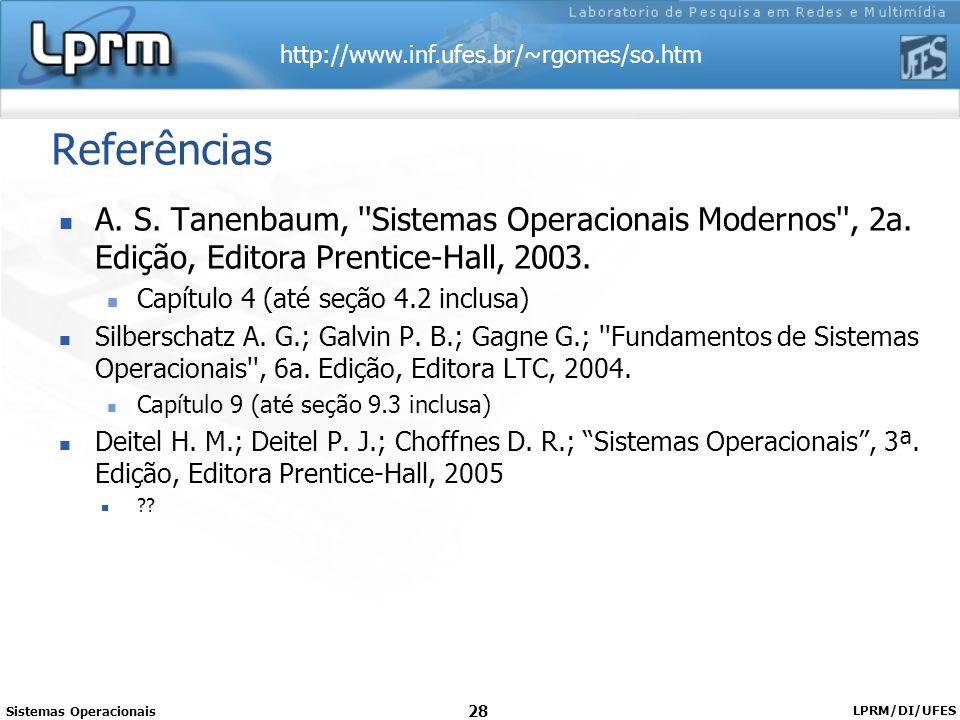 http://www.inf.ufes.br/~rgomes/so.htm Referências A. S. Tanenbaum, ''Sistemas Operacionais Modernos'', 2a. Edição, Editora Prentice-Hall, 2003. Capítu