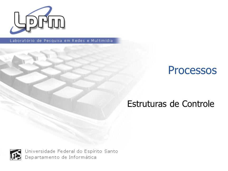 Processos Estruturas de Controle