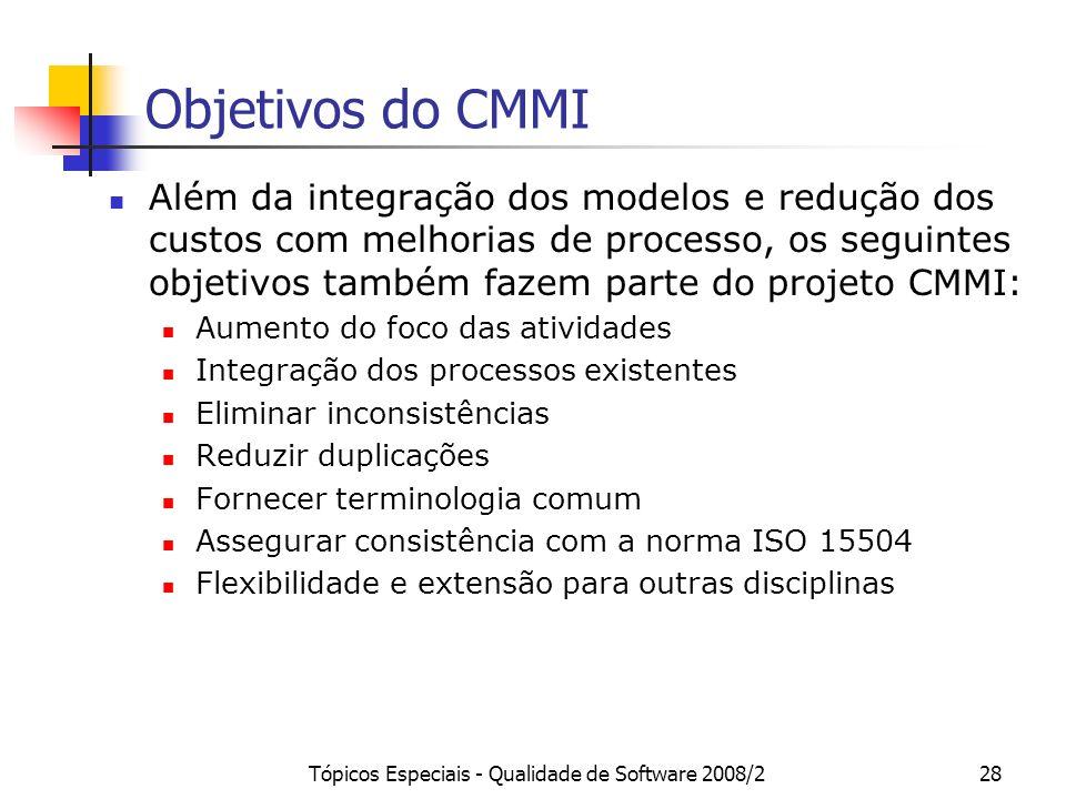 Tópicos Especiais - Qualidade de Software 2008/228 Objetivos do CMMI Além da integração dos modelos e redução dos custos com melhorias de processo, os