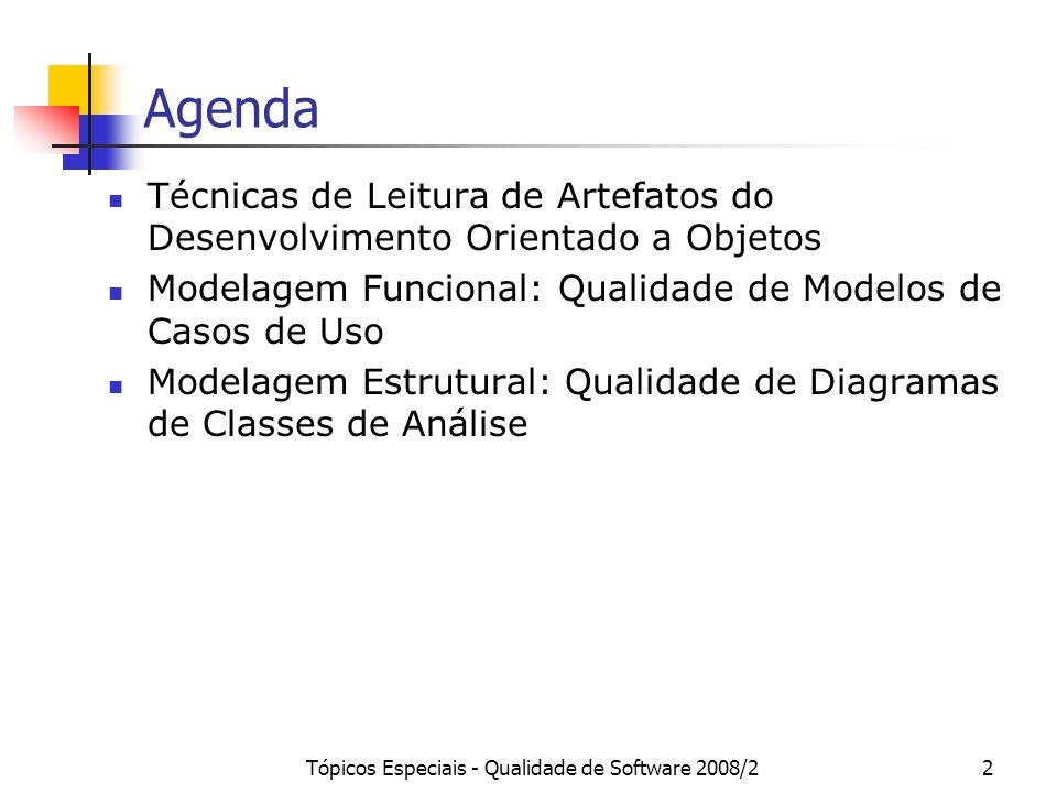 Tópicos Especiais - Qualidade de Software 2008/223 Diagrama de Classes Elementos de Modelo tipicamente usados: Classes Interfaces (design) Atributos Tipos de dados (design) Visibilidade (design) Operações Relacionamentos de Generalização / Especialização Relacionamento de Realização de Interface (design) Associações Multiplicidades Navegabilidades (design) Papéis Tipos de Associações Agregação (válida apenas para associações binárias) Composição (válida apenas para associações binárias) Classes de Associação ou Classes Associativas