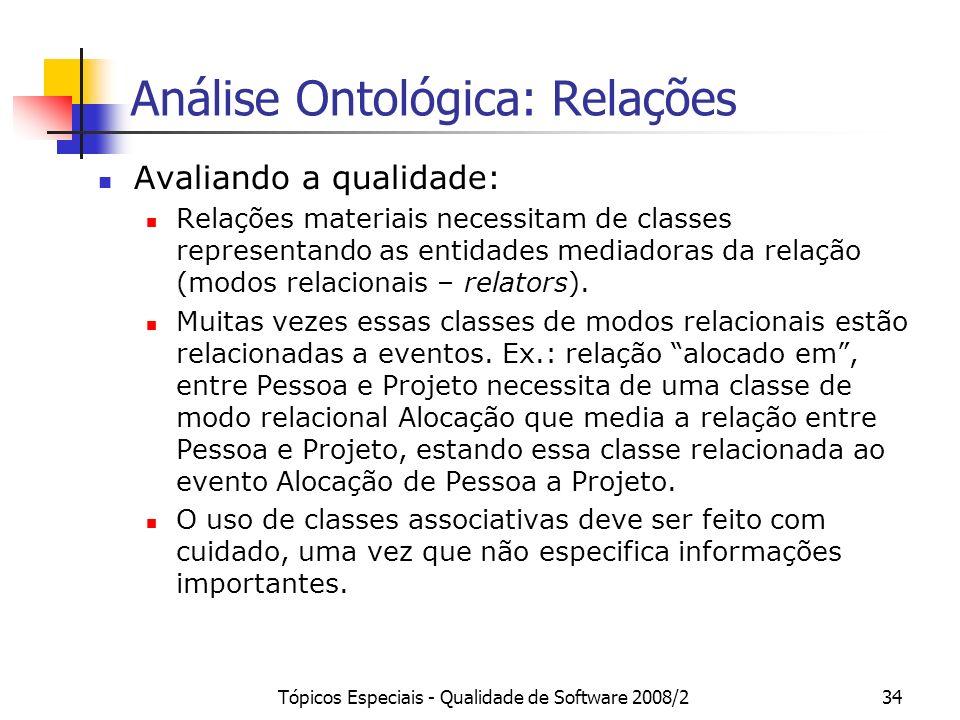 Tópicos Especiais - Qualidade de Software 2008/234 Análise Ontológica: Relações Avaliando a qualidade: Relações materiais necessitam de classes repres