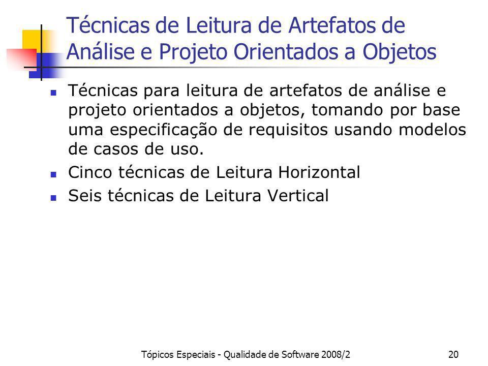 Tópicos Especiais - Qualidade de Software 2008/220 Técnicas de Leitura de Artefatos de Análise e Projeto Orientados a Objetos Técnicas para leitura de