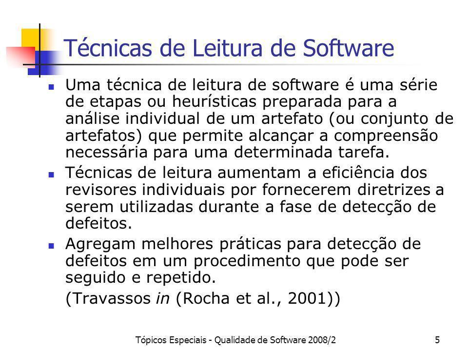 Tópicos Especiais - Qualidade de Software 2008/25 Técnicas de Leitura de Software Uma técnica de leitura de software é uma série de etapas ou heurísti