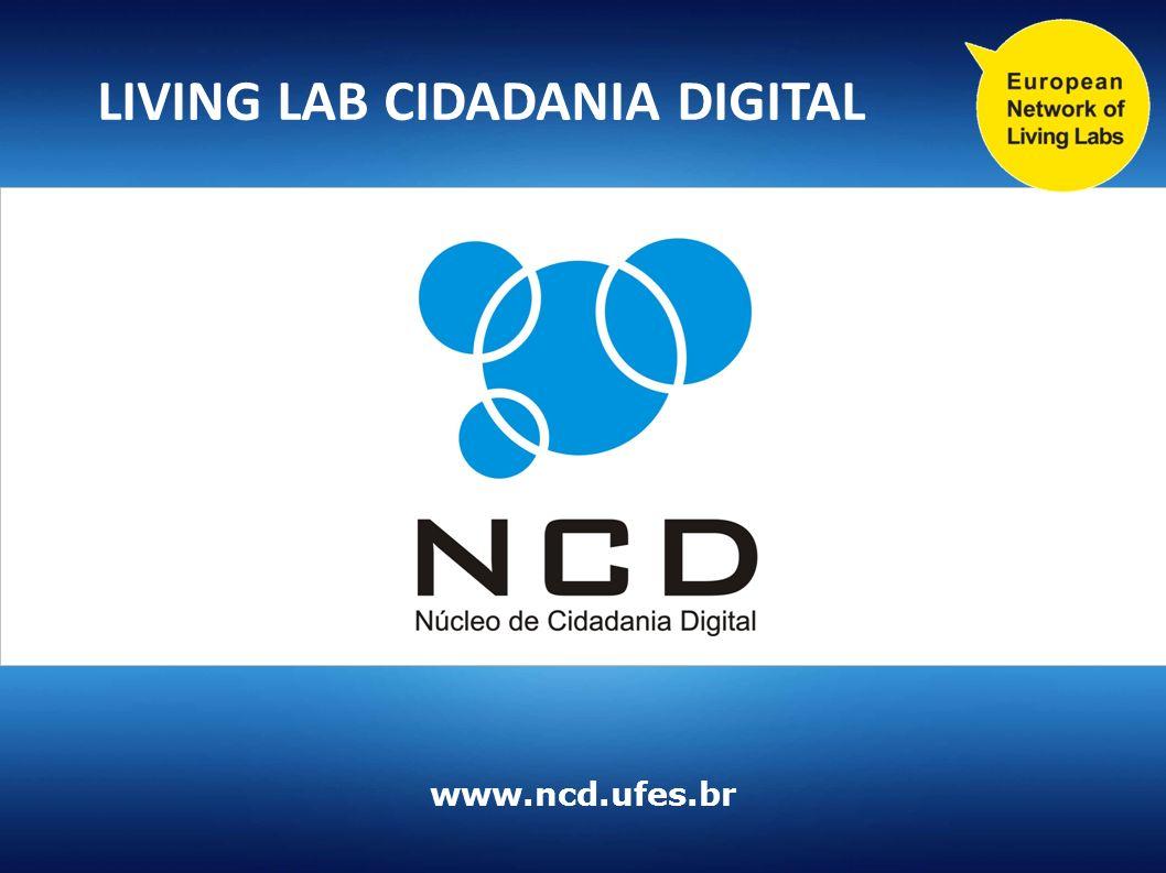 LIVING LAB CIDADANIA DIGITAL www.ncd.ufes.br