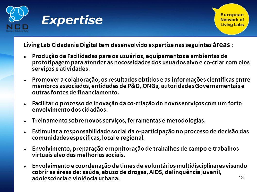 13 Expertise Living Lab Cidadania Digital tem desenvolvido expertize nas seguintes áreas : Produção de Facilidades para os usuários, equipamentos e am
